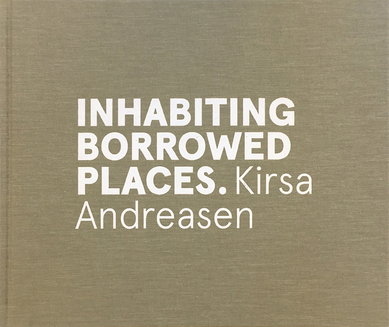 Inhabiting Borrowed Places  - Kirsa Andreasen (Dansk, Engelsk)